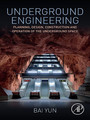 Underground Engineering - Planning, Design, Construction and Operation of the Underground Space