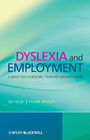 Dyslexia and Employment - A Guide for Assessors, Trainers and Managers
