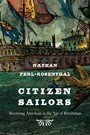 Citizen Sailors - Becoming American in the Age of Revolution
