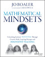 Mathematical Mindsets - Unleashing Students' Potential through Creative Math, Inspiring Messages and Innovative Teaching