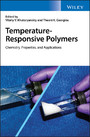Temperature-Responsive Polymers - Chemistry, Properties, and Applications