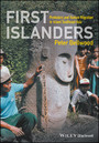 First Islanders - Prehistory and Human Migration in Island Southeast Asia