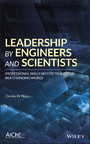 Leadership by Engineers and Scientists - Professional Skills Needed to Succeed in a Changing World