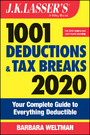 J.K. Lasser's 1001 Deductions and Tax Breaks 2020 - Your Complete Guide to Everything Deductible