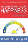 Heightening Your Happiness - How You Can Develop the Skill of Enjoying Your Life