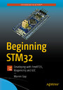 Beginning STM32 - Developing with FreeRTOS, libopencm3 and GCC