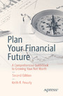 Plan Your Financial Future - A Comprehensive Guidebook to Growing Your Net Worth
