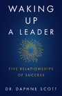 Waking up a Leader - Five Relationships of Success