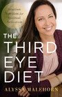 The Third Eye Diet - Intuition Nutrition for Spiritual Activation
