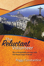 The Reluctant Volunteer - My Unforgettable Journey With the Peace Corps in Brazil