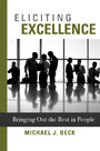 Eliciting Excellence - Bringing Out the Best in People