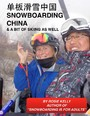 Snowboarding China - And a Bit of Skiing as Well