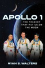 Apollo 1 - The Tragedy That Put Us on the Moon