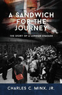 A Sandwich for the Journey - The Story of a London Evacuee