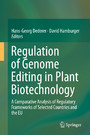 Regulation of Genome Editing in Plant Biotechnology - A Comparative Analysis of Regulatory Frameworks of Selected Countries and the EU