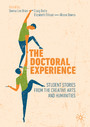 The Doctoral Experience - Student Stories from the Creative Arts and Humanities