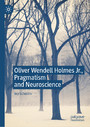 Oliver Wendell Holmes Jr., Pragmatism and Neuroscience