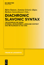 Diachronic Slavonic Syntax - The Interplay between Internal Development, Language Contact and Metalinguistic Factors