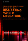 Re-mapping World Literature - Writing, Book Markets and Epistemologies between Latin America and the Global South / Escrituras, mercados y epistemologías entre América Latina y el Sur Global