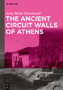 The Ancient Circuit Walls of Athens - Ancient Circuit Walls of Athens