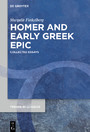 Homer and Early Greek Epic - Collected Essays