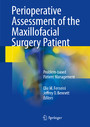 Perioperative Assessment of the Maxillofacial Surgery Patient - Problem-based Patient Management