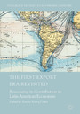 The First Export Era Revisited - Reassessing its Contribution to Latin American Economies