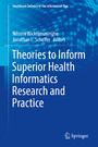 Theories to Inform Superior Health Informatics Research and Practice