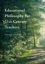 Educational Philosophy for 21st Century Teachers