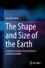 The Shape and Size of the Earth - A Historical Journey from Homer to Artificial Satellites