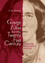 George Eliot for the Twenty-First Century - Literature, Philosophy, Politics