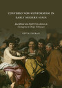 Converso Non-Conformism in Early Modern Spain - Bad Blood and Faith from Alonso de Cartagena to Diego Velázquez