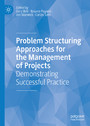 Problem Structuring Approaches for the Management of Projects - Demonstrating Successful Practice
