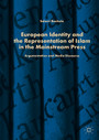 European Identity and the Representation of Islam in the Mainstream Press - Argumentation and Media Discourse
