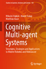 Cognitive Multi-agent Systems - Structures, Strategies and Applications to Mobile Robotics and Robosoccer