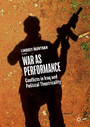 War as Performance - Conflicts in Iraq and Political Theatricality