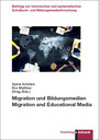 Migration und Bildungsmedien - Migration and Educational Media