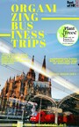 Organizing Business Trips - Avoid stress, pack bags & book travels perfectly, note intercultural skills & etiquette, communicate better with small talk, plan all meetings well