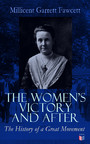 The Women's Victory and After - Personal Reminiscences, 1911-1918