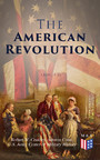 The American Revolution (Vol. 1-3) - Illustrated Edition