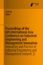 Proceedings of the 6th International Asia Conference on Industrial Engineering and Management Innovation - Innovation and Practice of Industrial Engineering and Management (volume 2)