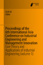 Proceedings of the 6th International Asia Conference on Industrial Engineering and Management Innovation - Core Theory and Applications of Industrial Engineering (volume 1)