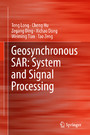 Geosynchronous SAR: System and Signal Processing