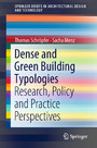Dense and Green Building Typologies - Research, Policy and Practice Perspectives