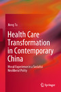 Health Care Transformation in Contemporary China - Moral Experience in a Socialist Neoliberal Polity