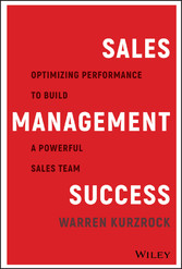 Sales Management Success - Optimizing Performance to Build a Powerful Sales Team