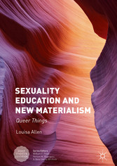 Sexuality Education and New Materialism - Queer Things