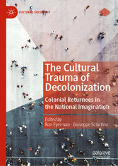 The Cultural Trauma of Decolonization - Colonial Returnees in the National Imagination