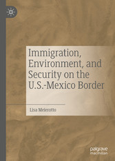 Immigration, Environment, and Security on the U.S.-Mexico Border