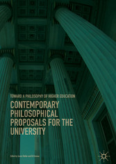 Contemporary Philosophical Proposals for the University - Toward a Philosophy of Higher Education